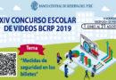 COMUNICADO: XIV CONCURSO ESCOLAR DE VIDEOS BCRP 2019