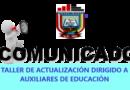 REPROGRAMACIÓN DE TALLER DE ACTUALIZACIÓN DIRIGIDO A AUXILIARES DE EDUCACIÓN
