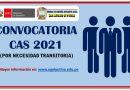 CONVOCATORIA PLAZAS VACANTES – CAS 2021 SEDE ADMINISTRATIVA